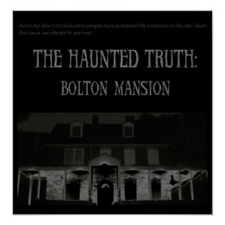 The Haunted Truth: Bolton Mansion Poster
