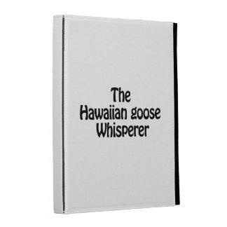 the hawaiian goose whisperer iPad cases