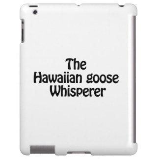 the hawaiian goose whisperer iPad case