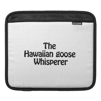 the hawaiian goose whisperer iPad sleeve