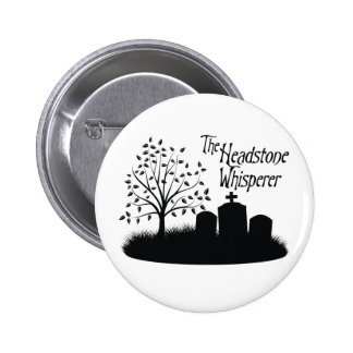 The Headstone Whisperer 6 Cm Round Badge
