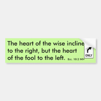 The heart of the wise - Customized Bumper Sticker