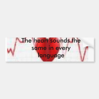 The heart sounds thesame in ever bumper stickers
