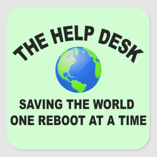 The Help Desk - Saving The World Square Stickers