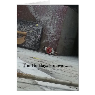 The Holidays are Over... humourous greeting card