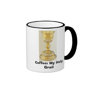 The Holy Grail-Chalice, Coffee: My Holy Grail Ringer Mug