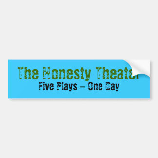 The Honesty Theater, Five Plays - One Day Bumper Sticker