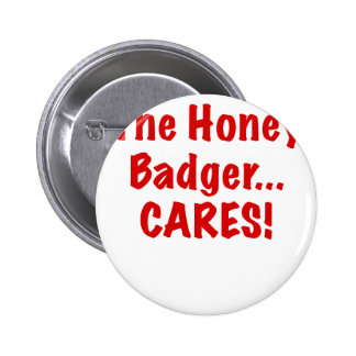 The Honey Badger Cares Pinback Button