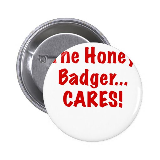 The Honey Badger Cares Pinback Button