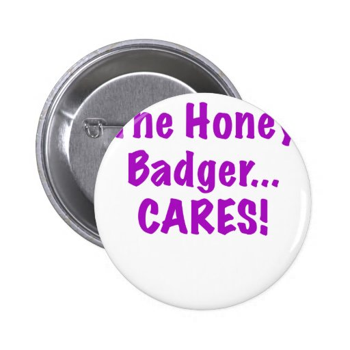 The Honey Badger Cares Pins