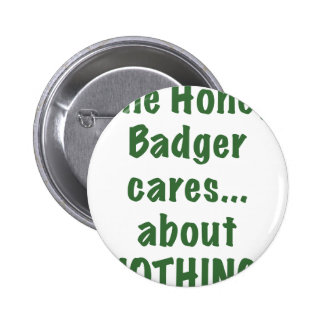 The Honey Badger Cares About Nothing Buttons