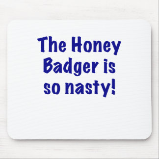 The Honey Badger is So Nasty Mouse Pad