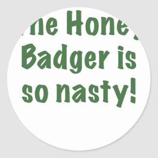 The Honey Badger is So Nasty Round Stickers