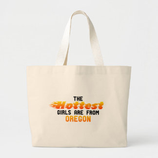 The hottest girls are from Oregon Jumbo Tote Bag