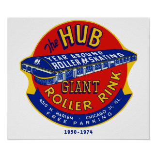 The Hub Roller Rink Chicago / Norridge Illinois Poster