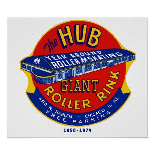 The Hub Roller Rink Chicago / Norridge Illinois Posters