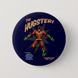 The Hugster 6 Cm Round Badge