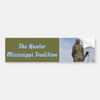 The Hunter - A Mississippi Tradition Car Bumper Sticker