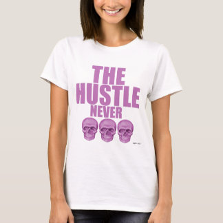The Hustle Never Dies T-Shirt