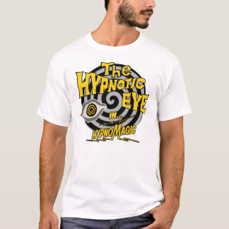 "The Hypnotic Eye - ""In HypnoMagic""! T-Shirt"