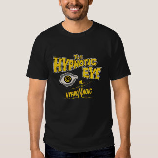 The Hypnotic Eye - In HypnoMagic ! Tshirt