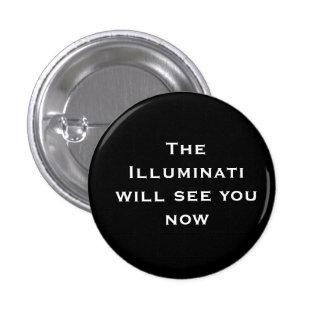 The Illuminati will see you now 3 Cm Round Badge