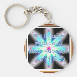 The Illusion Fades and Bliss Pervades! - Le❣f ☮ ☯ Keychain