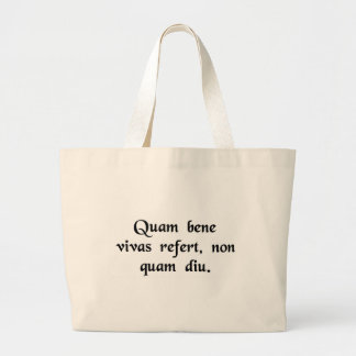 The important thing isn't how long you live..... canvas bags