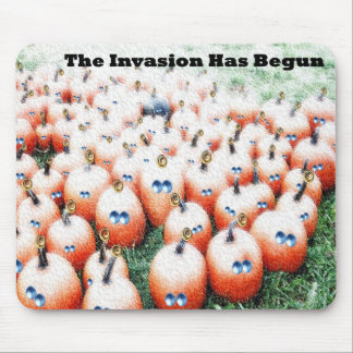 The Invasion Has Begun Mouse Pad