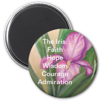 The Iris Magnet:FaithHopeWisdomCourage... Magnet
