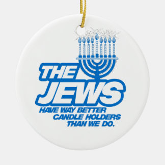THE JEWS HAVE WAY BETTER CANDLE HOLDERS -.png Christmas Ornament