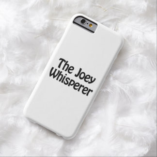 the joey whisperer barely there iPhone 6 case