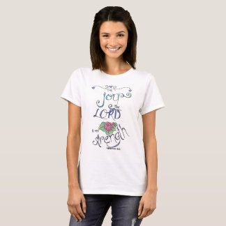 the Joy of the Lord basic T T-Shirt