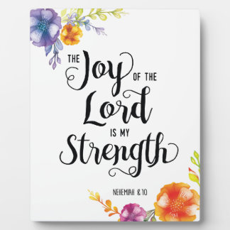 The Joy of the Lord is my Strength Plaque