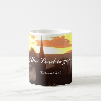 The joy of the Lord is your strength. Coffee Mug