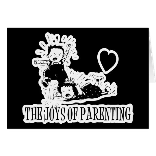 The Joys Of Parenting Card