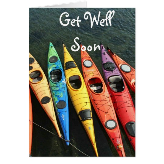 The Kayaks Are Waiting!  Get Well Card