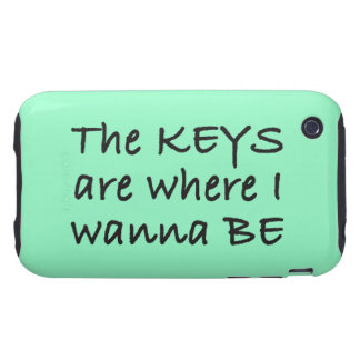 The Keys Are Where I Wanna Be Tough iPhone 3 Cover
