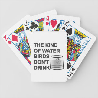 The Kind Of Water Birds Don t Drink Bicycle Card Deck