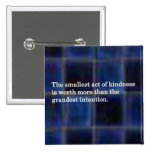The Kindness of Others Pin