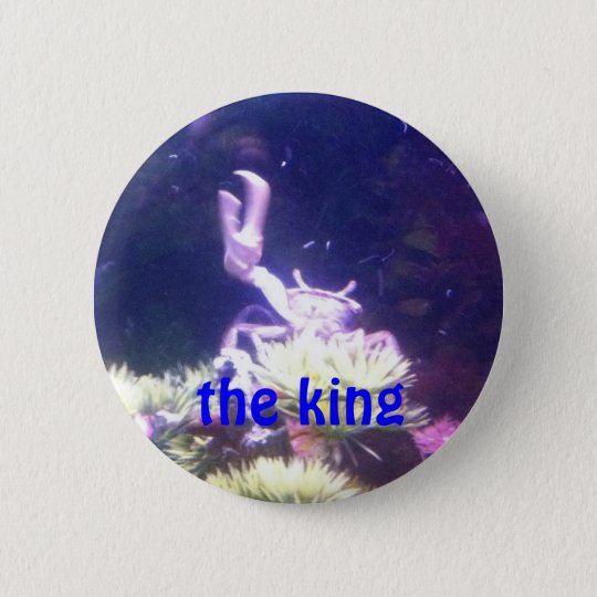 the king 6 cm round badge