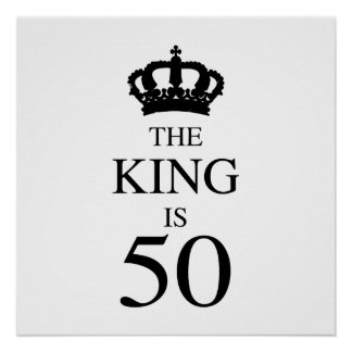The King Is 50 Poster