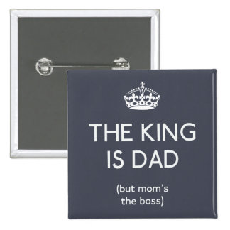 The King is Dad ID179 15 Cm Square Badge