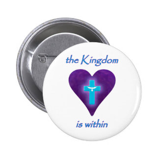 the Kingdom is within 6 Cm Round Badge