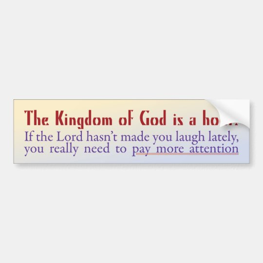 The Kingdom of God is a Hoot! Bumper Sticker