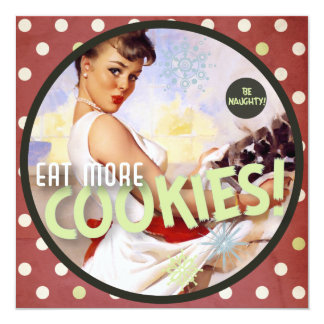 The Kitsch Bitsch : Be Naughty! Eat More Cookies! 13 Cm X 13 Cm Square Invitation Card