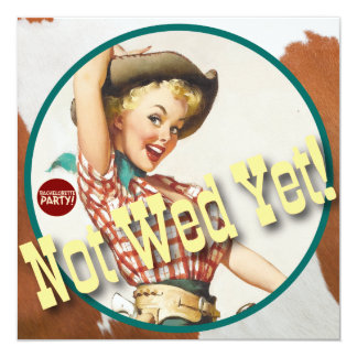 The Kitsch Bitsch : Cowgirl Not Wed Yet! 13 Cm X 13 Cm Square Invitation Card