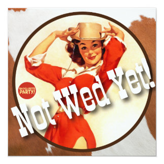 """The Kitsch Bitsch : Cowgirl Not Wed Yet! 5.25"""" Square Invitation Card"""