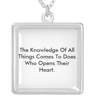 The Knowledge Of All Things Comes To Does Who O... Square Pendant Necklace