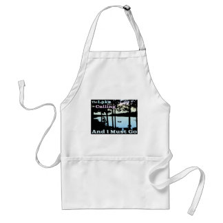 The Lake is Calling and I Must Go Adult Apron